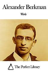 Works of Alexander Berkman Kindle Edition