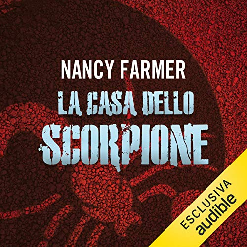 La casa dello scorpione Audiobook By Nancy Farmer cover art