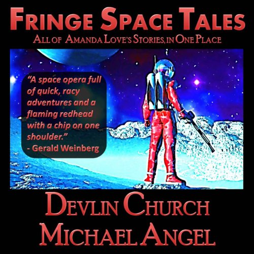 Fringe Space Tales - All of Amanda Love's Stories, in One Place audiobook cover art