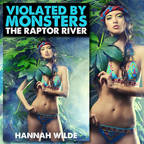 Violated by Monsters: The Raptor River audiobook cover art