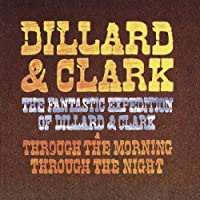 Fantastic Expedition & Through the Morning by Dillard & Clark (2001-05-08)