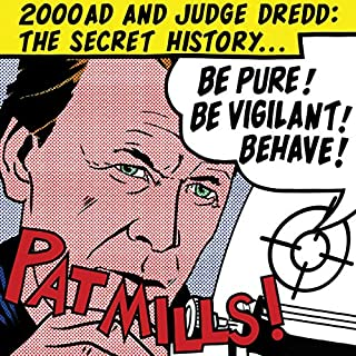 Be Pure! Be Vigilant! Behave!     2000AD and Judge Dredd: The Secret History              By:                                                                                                                                 Pat Mills                               Narrated by:                                                                                                                                 Pat Mills                      Length: 8 hrs and 55 mins     46 ratings     Overall 4.3