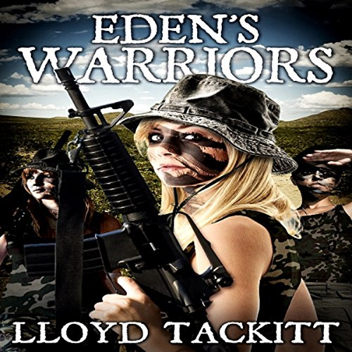 Eden's Warriors     A Distant Eden, Book 4              By:                                                                                                                                 Lloyd Tackitt                               Narrated by:                                                                                                                                 Michael Hacker                      Length: 7 hrs and 11 mins     1 rating     Overall 5.0