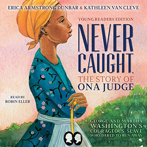 Never Caught, the Story of Ona Judge audiobook cover art