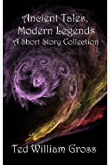 Ancient Tales, Modern Legends Kindle Edition