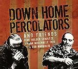 Down Home Percolators &Friends