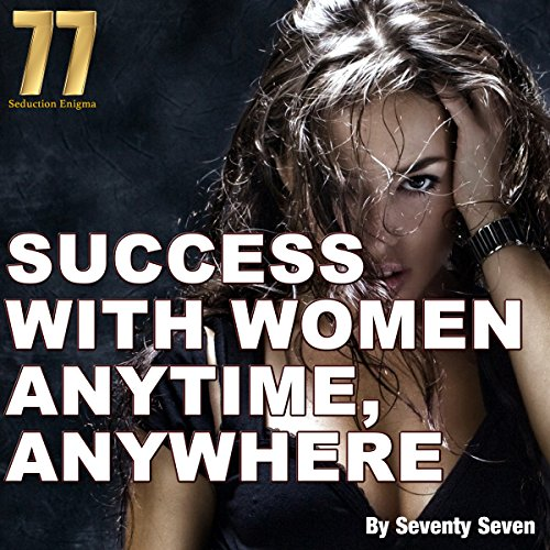 Success with Women Anytime, Anywhere audiobook cover art