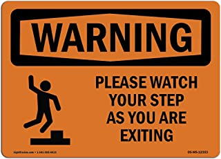 OSHA Waring Sign - Please Watch Your Step As You with Symbol | Vinyl Label Decal | Protect Your Business, Work Site, Warehouse & Shop Area |  Made in The USA