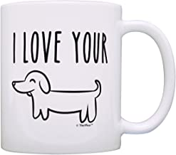 Funny Gifts for Boyfriend Anniversary Gifts I Love Your Wiener Dog Mug Funny Birthday Gifts for Weiner Boyfriend Gifts Gag Gift Coffee Mug Tea Cup White