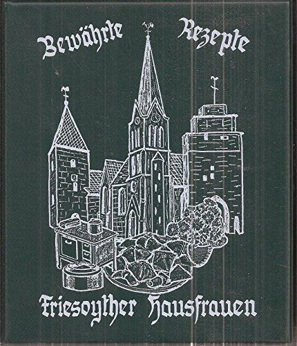 Bewährte Rezepte Friesoyther Hausfrauen Friesoyther Kochbuch
