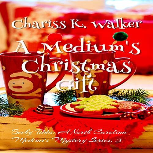 A Medium's Christmas Gift Audiobook By Chariss K. Walker cover art