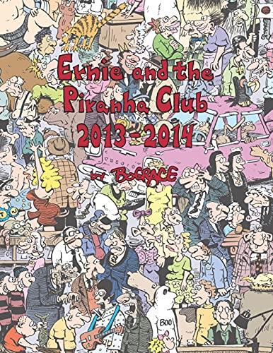 Ernie and the Piranha Club 2013-2014