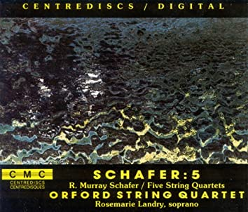 Schafer, R.M.: 5 String Quartets