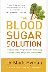 The Blood Sugar Solution: The Bestselling Programme for Preventing Diabetes, Losing Weight and Feeling Great (English Edition) Formato Kindle