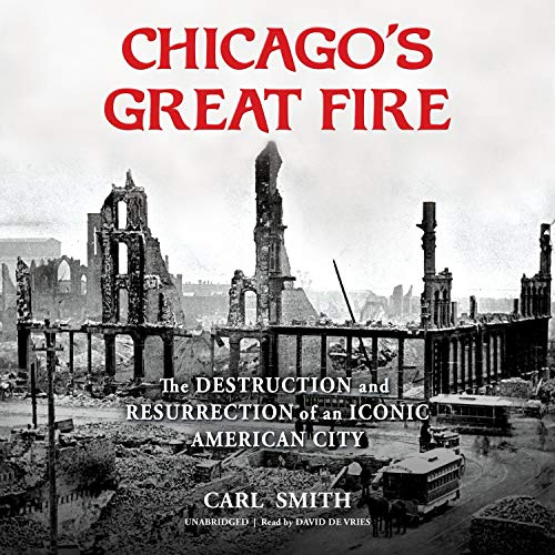 Chicago's Great Fire Audiobook By Carl Smith cover art