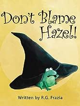 Don't Blame Hazel!