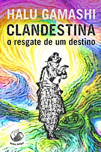 Clandestina: O resgate de um destino
