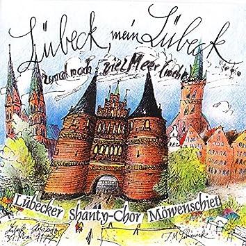 Lübeck, mein Lübeck ... Und noch viel Meer (Mehr)