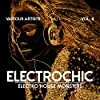 Electrochic (Electro House Monsters), Vol. 4