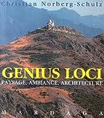 Genius Loci. Paysage, ambiance, architecture de Christian Norberg-Schulz