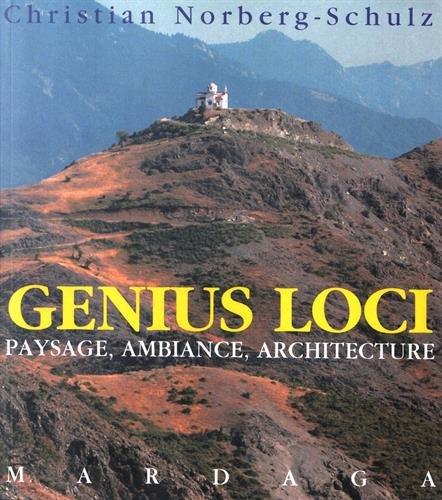 Genius Loci. Paysage, ambiance, architecture