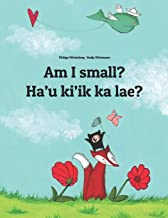 Am I small? Ha´u ki´ik ka lae?: Children's Picture Book English-Tetum/Tetun Dili (Bilingual Edition)
