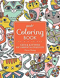 Posh Adult Coloring Book: Cats & Kittens for Comfort & Creativity by Flora Chang