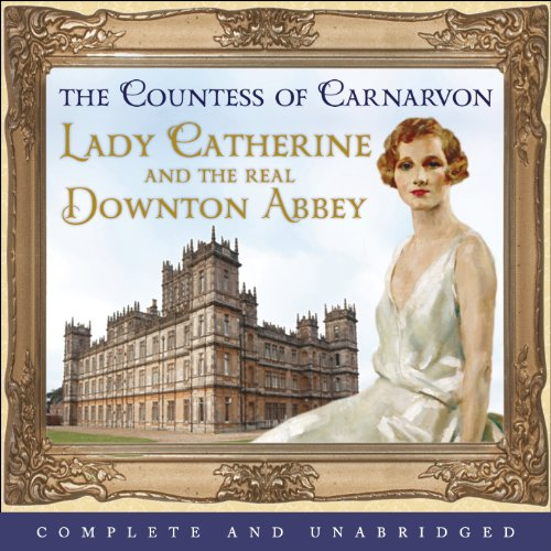 Lady Catherine and the Real Downton Abbey cover art