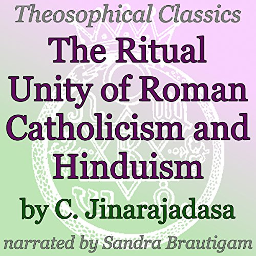 The Ritual Unity of Roman Catholicism and Hinduism audiobook cover art