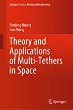 Theory and Applications of Multi-Tethers in Space (Springer Tracts in Mechanical Engineering) (English Edition)