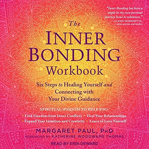 The Inner Bonding Workbook Audiobook By Margaret Paul PhD, Katherine Woodward Thomas - foreword cover art