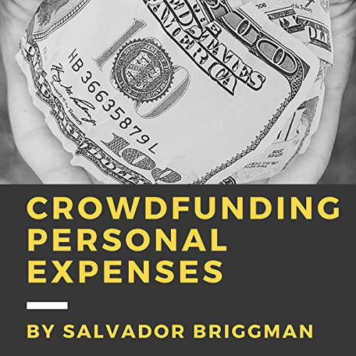 Crowdfunding Personal Expenses audiobook cover art