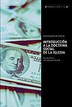 INTRODUCCIÓN A LA DOCTRINA SOCIAL DE LA IGLESIA. Nueva edición revisada y aumentada (Presencia Social nº 47)