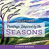 Paintings Inspired by the Seasons (Perceptions)