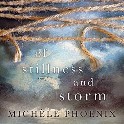 Of Stillness and Storm audiobook cover art