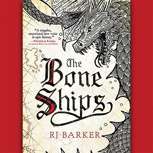 The Bone Ships Audiobook By RJ Barker cover art