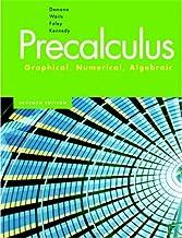 Precalculus: Graphical, Numerical, Algebraic 7th Edition by Demana, Franklin, Waits, Bert K., Foley, Gregory D., Kennedy [Hardcover]