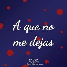 A Que No Me Dejas - Single