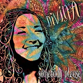 Somebody Please