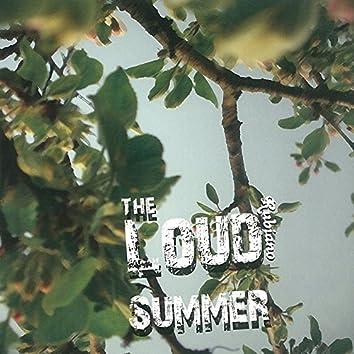 The Loud Summer