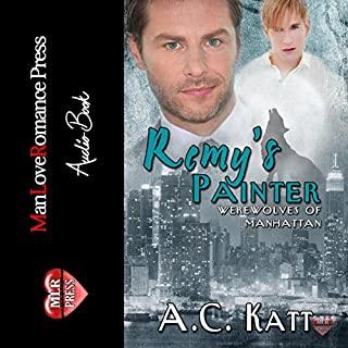 Remy's Painter     The Werewolves of Manhattan, Book 2              By:                                                                                                                                 A.C. Katt                               Narrated by:                                                                                                                                 Joel Leslie                      Length: 5 hrs and 57 mins     257 ratings     Overall 4.4