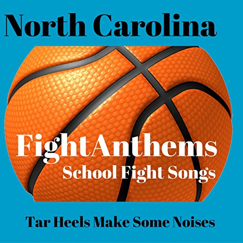 I'm a Tar Heel Born (North Carolina Tar Heels Fight Song)