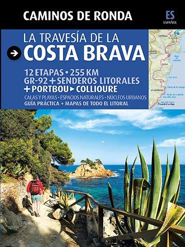 Caminos de Ronda, la travesía de la Costa Brava: Camins de Ronda (Guia & Mapa)