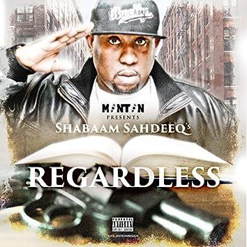 Regardless (feat. Shabaam Sahdeeq)
