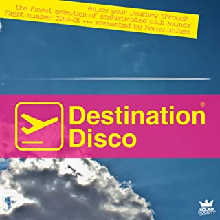 Destination Disco: Flight 2014-01 (Enjoy Your Journey Through the Finest Selection of Sophisticated Club Sounds - Presented by Horny United)