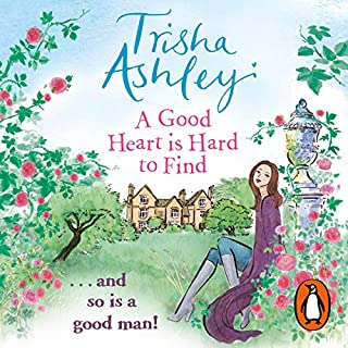 A Good Heart Is Hard to Find                   By:                                                                                                                                 Trisha Ashley                               Narrated by:                                                                                                                                 Eva Haddon                      Length: 9 hrs and 37 mins     28 ratings     Overall 3.9