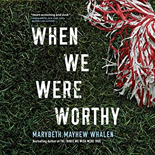 When We Were Worthy                   By:                                                                                                                                 Marybeth Mayhew Whalen                               Narrated by:                                                                                                                                 Joshilyn Jackson                      Length: 9 hrs and 11 mins     203 ratings     Overall 4.0