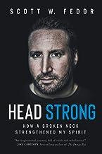 Head Strong: How a Broken Neck Strengthened My Spirit