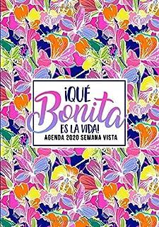 Qué bonita es la vida: Agenda 2020 semana vista: Del 1 de enero de 2020 al 31 de diciembre de 2020: Diario, organizador y planificador con vista ... Flores rosas, azules y naranjas 176-2
