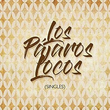 Los Pájaros Locos - Singles